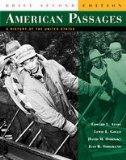 American Passages: A History of the United States, Complete Volume, Brief Edition