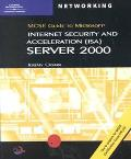 McSe Guide to Microsoft Internet Security and Acceleration (Isa) Server 2000 Exam 70-227