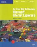 World Wide Web Featuring Microsoft Internet Explorer 6 Illustrated Brief