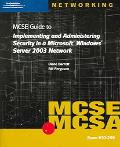70-299 MCSE Guide to Implementing and Administering Security in a Microsoft Windows Server 2...