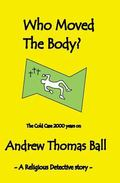 Who Moved the Body?: The Cold Case 2000 years on.