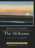 The Afrikaners: Biography of a People, expanded and updated edition
