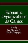 Economic Organizations As Games