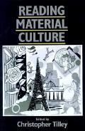 Reading Material Culture Structuralism, Hermeneutics, and Post-Structuralism
