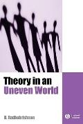Theory in Uneven World