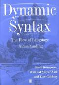 Dynamic Syntax The Flow of Language Understanding