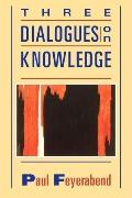 Three Dialogues on Knowledge - Paul K. Feyerabend - Paperback