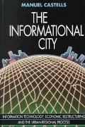 Informational City Information Technology, Economic Restructuring, and the Urban-Regional Pr...