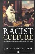 Racist Culture Philosophy and the Politics of Meaning
