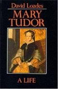 Mary Tudor A Life