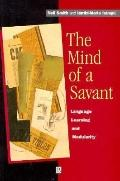 Mind of a Savant Language Learning and Modularity