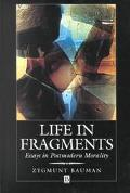 Life in Fragments Essays in Postmoden Morality