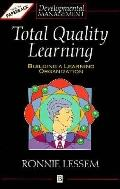 Total Quality Learning Building a Learning Organization