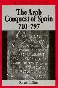 Arab Conquest of Spain,710-797