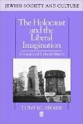 Holocaust and the Liberal Imagination A Social and Cultural History