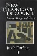 New Theories of Discourse Laclau, Mouffe and Zizek