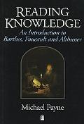 Reading Knowledge An Introduction to Barthes, Foucault, and Althusser