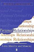 Personal Relationships Love, Identity, and Morality