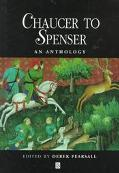 Chaucer to Spenser An Anthology of Writings in English 1375-1575