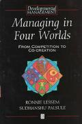 Managing in Four Worlds From Competition to Co-Creation