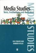 Media Studies Texts, Institutions and Audiences