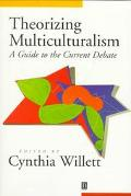Theorizing Multiculturalism A Guide to the Current Debate