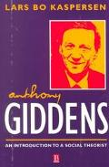 Anthony Giddens An Introduction to a Social Theorist