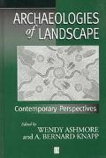 Archaeologies of Landscape Contemporary Perspectives