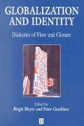 Globalization and Identity Dialectics of Flow and Closure