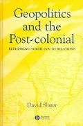 Geopolitics And The Post-colonial Rethinking North-south Relations