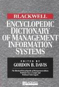 Blackwell Encyclopedic Dictionary of Management Information Systems