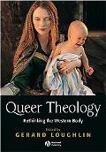 Queer Theology Rethinking The Western Body