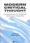 Modern Critical Thought An Anthology of Theorists Writing on Theorists