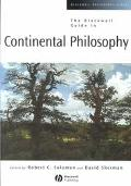 Blackwell Guide to Continental Philosophy