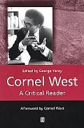 Cornel West A Critical Reader