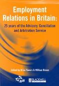 Employment Relations in the UK: Britain's Advisory Conciliation and Arbitration Service, 197...