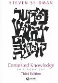 Contested Knowledge Social Theory Today