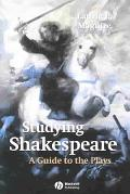 Studying Shakespeare A Guide to the Plays