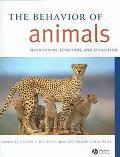 Behavior of Animals Mechanisms, Function, and Evolution