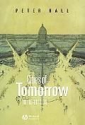 Cities of Tomorrow An Intellectual History of Urban Planning and Design in the Twentieth Cen...