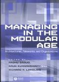 Managing in the Modular Age Architectures, Networks, and Organizations