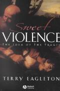 Sweet Violence The Idea of the Tragic