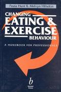 Changing Eating and Exercise Behaviour