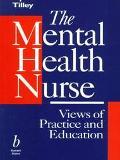 Mental Health Nurse Views of Practice and Education