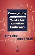 Emergency Diagnostic Tests for Cardiac Ischemia A Report from the National Heart Attack Aler...