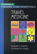 Blackwell's Primary Care Essentials Travel Medicine