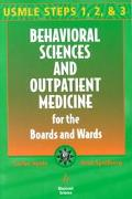 Behavioral Science and Outpatient Medicine for the Boards and Wards Usmle Steps 1, 2, & 3