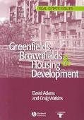 Greenfields, Brownfields and Housing Development