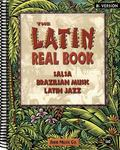 Latin Real Book The Best Contemporary & Classic Salsa, Brazilian Music, Latin Jazz
