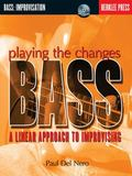 Playing the Changes:Bass A Linear Approach to Improvising